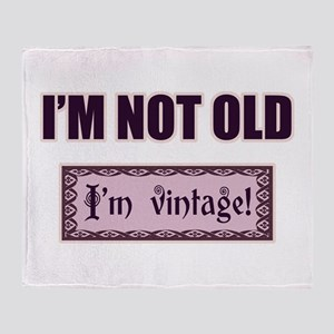 I'm Not Old I'm Vintage Throw Blanket