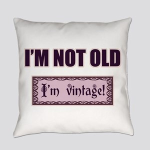 I'm Not Old I'm Vintage Everyday Pillow