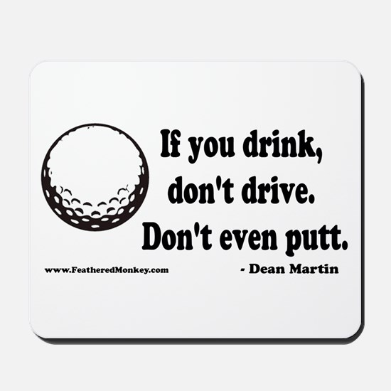 Don't Drink and Drive Mousepad
