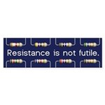 Resistance Is Not Futile Bumper Sticker