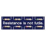Resistance Is Not Futile Bumper Sticker