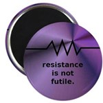 Resistance Is Not Futile Magnet