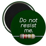 Do not resist me Magnet