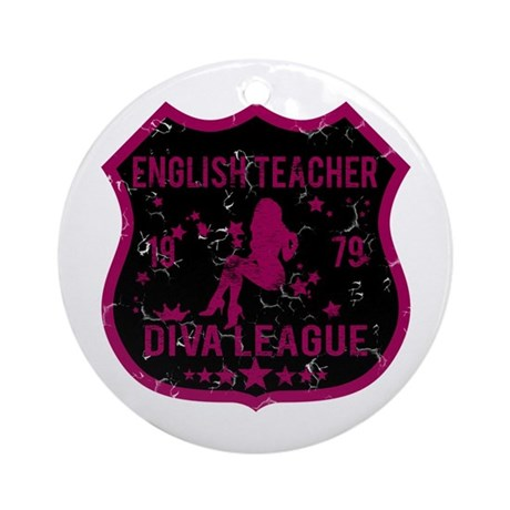 English Teacher Diva League Ornament (Round)