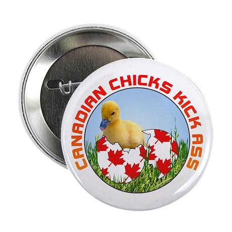 Canadian Chicks kick ass Button