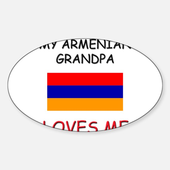 My Armenian Grandpa Loves Me Oval Decal