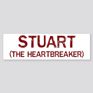 Stuart the heartbreaker Bumper Sticker