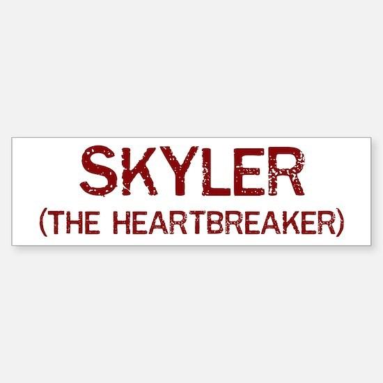 Skyler the heartbreaker Bumper Bumper Bumper Sticker