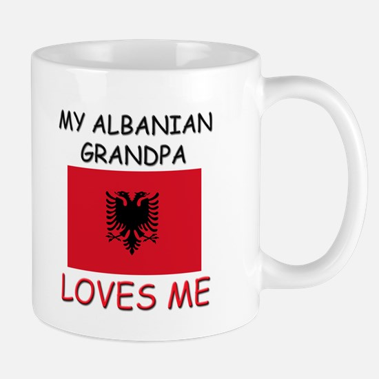 My Albanian Grandpa Loves Me Mug