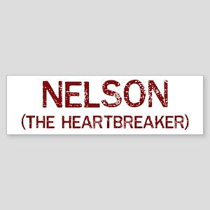 Nelson the heartbreaker Bumper Sticker