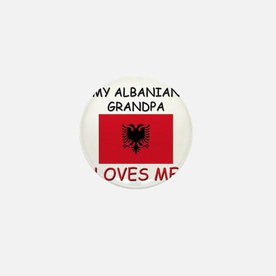 My Albanian Grandpa Loves Me Mini Button