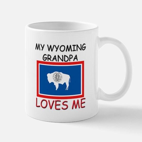 My Wyoming Grandpa Loves Me Mug