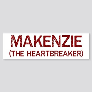 Makenzie the heartbreaker Bumper Sticker