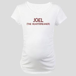 Joel the heartbreaker Maternity T-Shirt