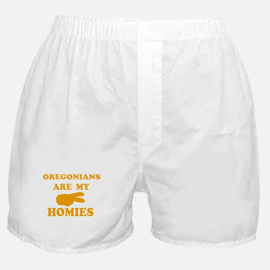 Oregonians are my homies Boxer Shorts