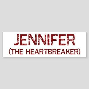 Jennifer the heartbreaker Bumper Sticker