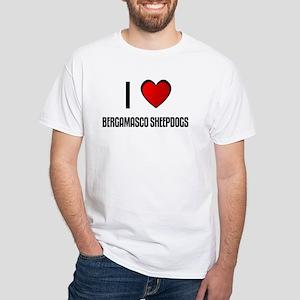 I LOVE BERGAMASCO SHEEPDOGS White T-Shirt