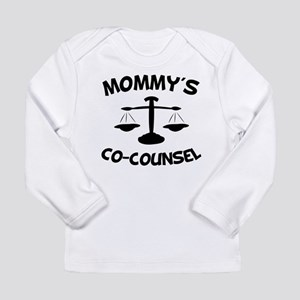 Mommys Co-Counsel Long Sleeve T-Shirt