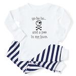 yo ho ho and a poo in me bum Baby Pajamas