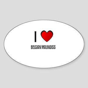 I LOVE BELGIAN MALINOISS Oval Sticker