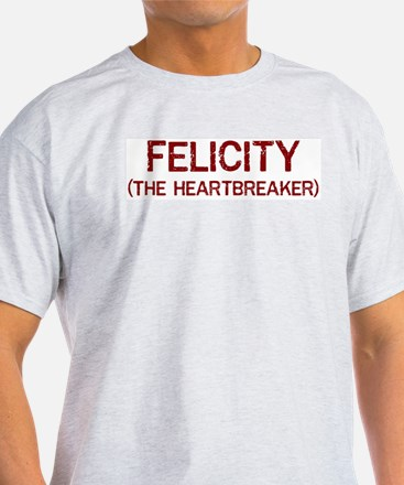 Felicity the heartbreaker T-Shirt