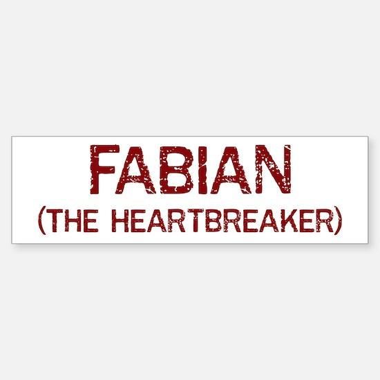 Fabian the heartbreaker Bumper Bumper Bumper Sticker