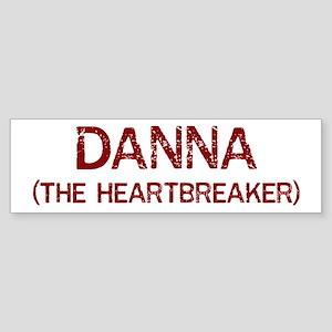 Danna the heartbreaker Bumper Sticker