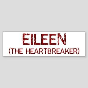 Eileen the heartbreaker Bumper Sticker
