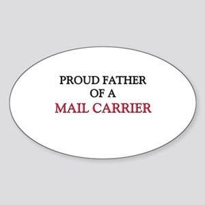 Proud Father Of A MAIL CARRIER Oval Sticker
