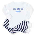 He did it (left-arrow) Baby Pajamas