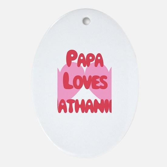 Papa Loves Nathaniel Oval Ornament