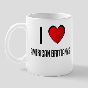 I LOVE AMERICAN BRITTANYS Mug