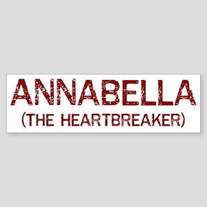 Annabella the heartbreaker Bumper Sticker
