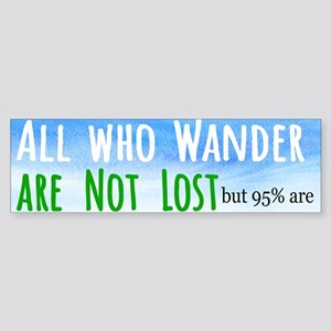 all who wander Bumper Sticker