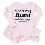 Aunt is single Toddler Pink Pajamas