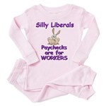 Silly Liberals - Paychecks ar Toddler T-Shi