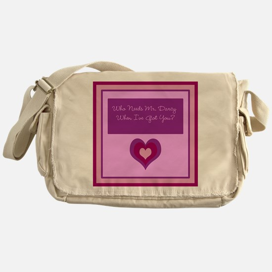 Who Needs Mr. Darcy? Messenger Bag