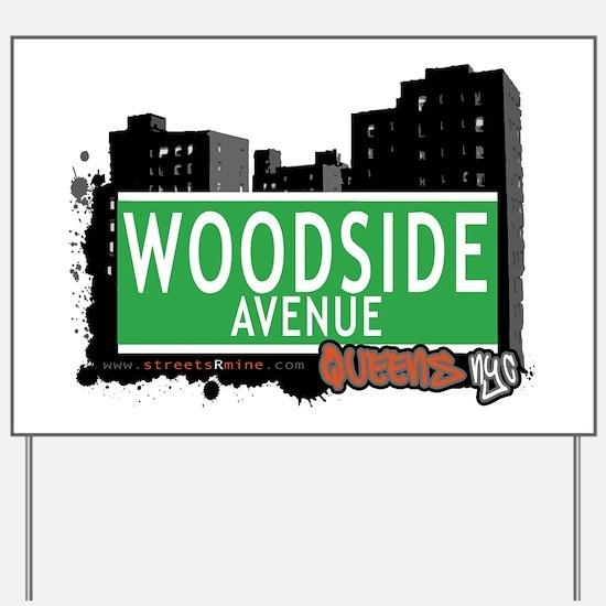 WOODSIDE AVENUE, QUEENS, NYC Yard Sign