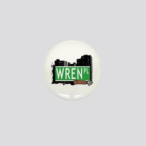 WREN PLACE, QUEENS, NYC Mini Button