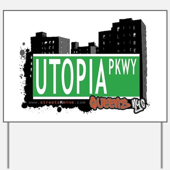 UTOPIA PARKWAY, QUEENS, NYC Yard Sign