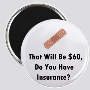Do You Have Insurance? Magnet