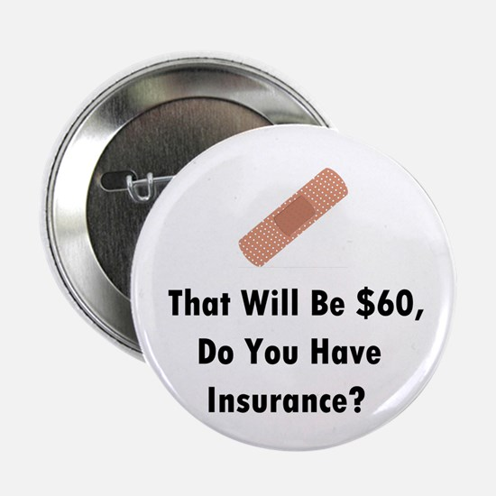 """Do You Have Insurance? 2.25"""" Button"""