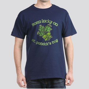 Born Lucky on ST PATRICKS DAY Dark T-Shirt
