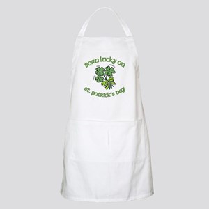 Born Lucky on ST PATRICKS DAY Apron