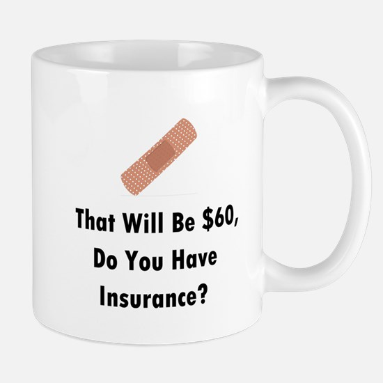 Do You Have Insurance? Mug