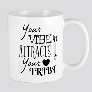 Your vibe attracts your tribe Mugs