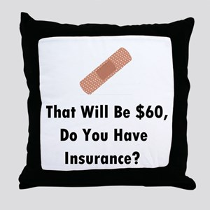 Do You Have Insurance? Throw Pillow