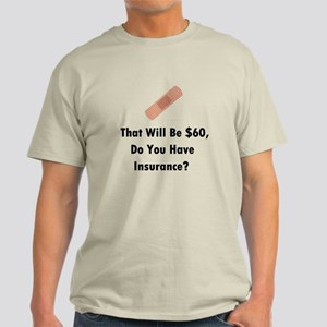 Do You Have Insurance? Light T-Shirt