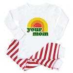 Your Mom Baby Pajamas