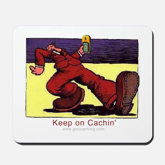Keep on Cachin' Mousepad